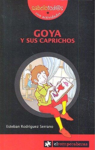 GOYA y sus caprichos (Sabelotod@s) por Esteban Rodríguez Serrano