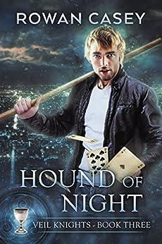 Hound of Night (Veil Knights Book 3) by [Casey, Rowan]