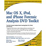 Macintosh OS X, iPod, and iPhone Forensic Analysis DVD Toolkit