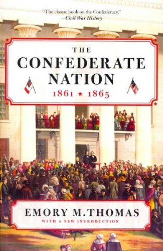THE CONFEDERATE NATION: 1861-1865 (HARPER PERENNIAL) By Thomas, Emory M. (Author) Paperback on 15-Mar-2011