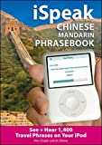 Ispeak Chinese Phrasebook (MP3 CD + Guide): An Audio + Visual Phrasebook for Your iPod [With Book]: The Ultimate Audio + Visual Phrasebook for Your IPod