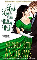 Lord Logic and the Wedding Wish (The Regency Matchmaker Series Book 3)