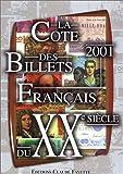 La Cote 2001 des billets Français du XXe siècle