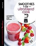 Smoothies et cie avec l'Ultrablend cook