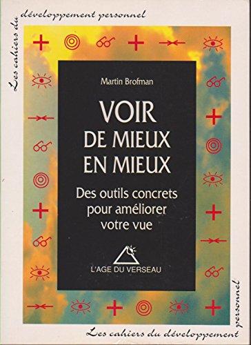 VOIR DE MIEUX EN MIEUX par MARTIN BROFMAN