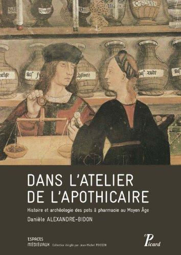 Dans l'atelier de l'apothicaire : Histoire et archéologie des pots à pharmacie (XIIIe-XVIe siècle)