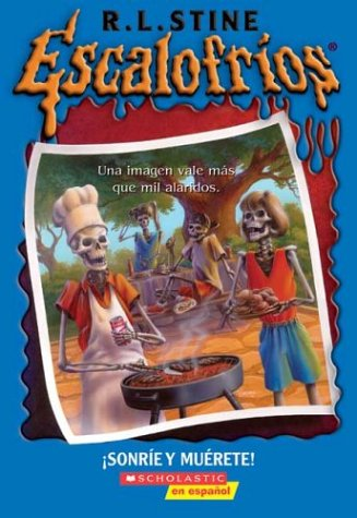 Sonrie Y Muerete! / Say Cheese And Die! (Escalofrios / Goosebumps) por R. L. Stine