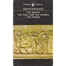 The Frogs, The Poet And The Women & The Wasps