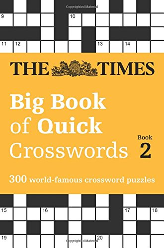 The Times Big Book of Quick Crosswords Book 2: 300 World-Famous Crossword Puzzles (Times Mind Games)