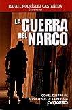 Guerra del Narco by Rafael Rodriguez Castaneda (2011-02-01)