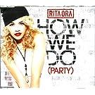 How We Do (Party) by Rita Ora