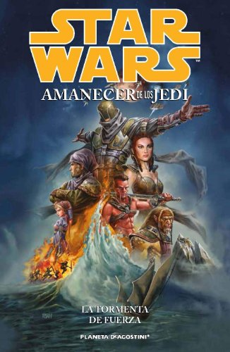 Star Wars Amanecer de los Jedi nº 01/03: Tormenta de fuerza (Star Wars: Cómics Leyendas) por AA. VV.