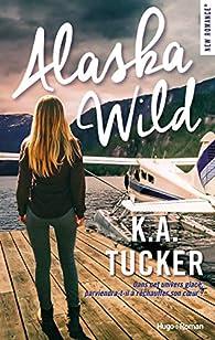 Alaska wild par K. A. Tucker