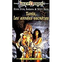 Tanis, les années secrètes : Série : Le retour des préludes