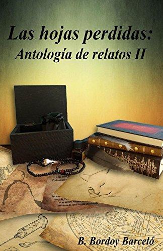 Las hojas perdidas: Antología de relatos II