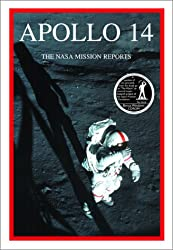 Apollo 14: The NASA Mission Reports (Apogee Books Space Series)