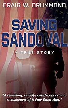 SAVING SANDOVAL: A True Story by [Drummond, Craig W.]