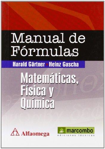 Manual de Fórmulas: Matemáticas, Física y Química por Harlod Gartner