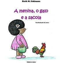 A menina, o galo e a sacola (As meninas, os bichos e as coisas Livro 1) (Portuguese Edition)