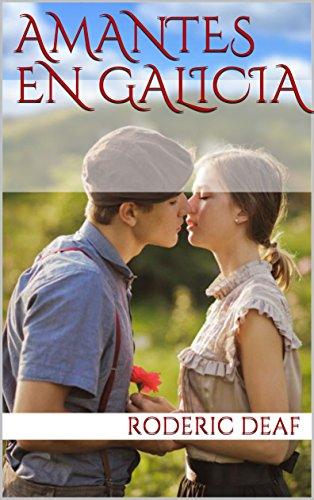 Amantes en Galicia (Galician Edition) por Roderic Deaf