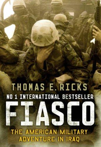Fiasco: The American Military Adventure in Iraq por Thomas E. Ricks