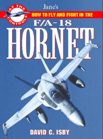 F/A-18 Hornet: How to Fly and Fight par  David Isby