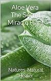 The Miracle Plant Aloe Vera