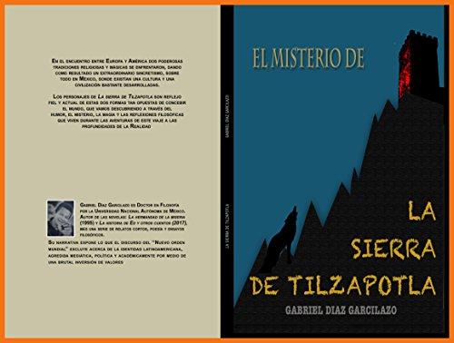 El misterio de la sierra de Tilzapotla por Gabriel Díaz Garcilazo