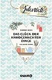 'Jules Welt - Das Glück der handgemachten Dinge: Ein Kreativ -Roman' von Marina Boos