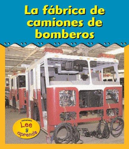 La Fabrica de Camiones de Bomberos (Fire Truck Factory) (Heinemann Lee Y Aprende/Heinemann Read and Learn (Spanish)) por Catherine Anderson