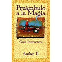 Preambulo a la Magia: Guia Instructiva = True Magick