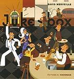 Juke-box   Merveille, David (1968-....). Auteur
