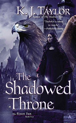 [The Shadowed Throne] (By: K J Taylor) [published: December, 2013]