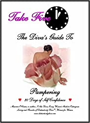 Take Five: The Diva's Guide to Pampering