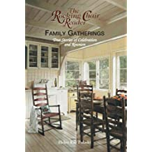 The Rocking Chair Reader Family Gatherings: True Stories of Celebration And Reunion