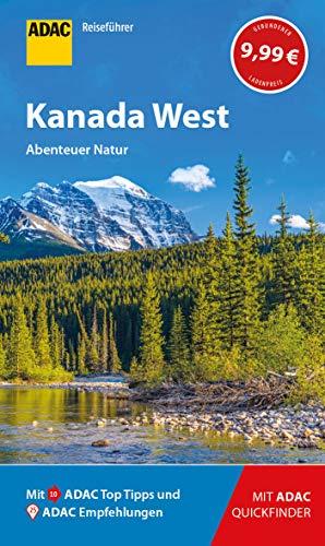 ADAC Reiseführer Kanada West: Der Kompakte mit den ADAC Top Tipps und cleveren Klappkarten -