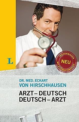 Langenscheidt Arzt–Deutsch/Deutsch-Arzt Sonderausgabe: Damit Sie mehr verstehen als nur Ah... (Langenscheidt