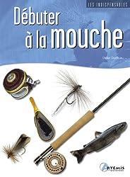 Debuter a la Mouche