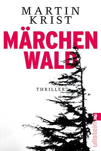 Märchenwald: Thriller (Ein Paul-Kalkbrenner-Thriller, Band 5)