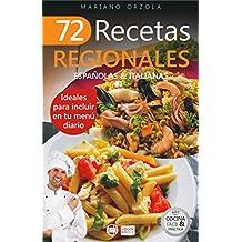 72 RECETAS REGIONALES ESPAÑOLAS & ITALIANAS: Ideales para incluir en tu menú diario (Colección Cocina Fácil & Práctica nº 63) (Spanish Edition)