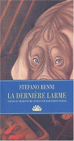 La dernière larme par Stefano Benni