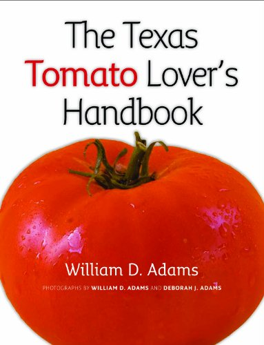 the-texas-tomato-lovers-handbook-texas-am-agrilife-research-and-extension-service-series