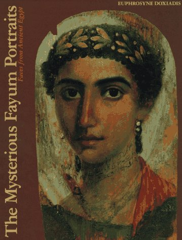The Mysterious Fayum Portraits: Faces from Ancient Egypt por Euphrosyne Doxiadis