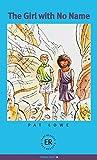 The Girl with No Name: Englische Lektüre für das 3. Lernjahr. Lektüre (Easy Readers - Englische Ausgaben)