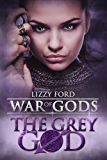 The Grey God (War of Gods Book 4) (English Edition)