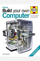 Build Your Own Computer: The Complete Step-by-step Manual to Constructing a PC That's Right for You Hardcover
