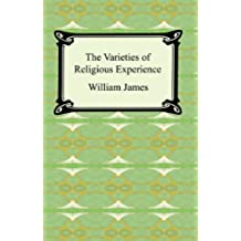 The Varieties of Religious Experience [with Biographical Introduction] (English Edition)