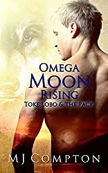 Omega Moon Rising (Toke Lobo & The Pack Book 3)
