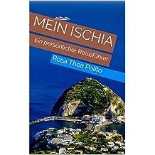 Mein Ischia: Ein persönlicher Reiseführer