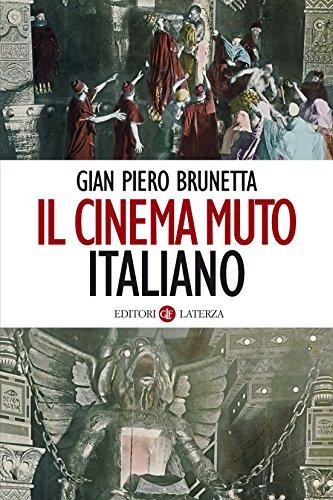 """Il cinema muto italiano: Da """"La presa di Roma"""" a """"Sole"""". 1905-1929 (I Robinson) di Gian Piero Brunetta"""